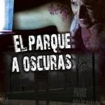 El parque a oscuras (Hoy estreno: La Calle Muda, digo: El parque a oscuras)
